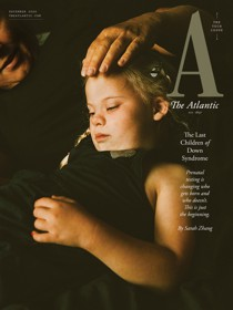 "Cover image of The Atlantic's December 2020 edition, depicting a young child with Down's Syndrome and the title of the cover story ""The Last Children of Down Syndrome,"